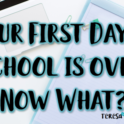 Your First Day of School is Over, Now What?
