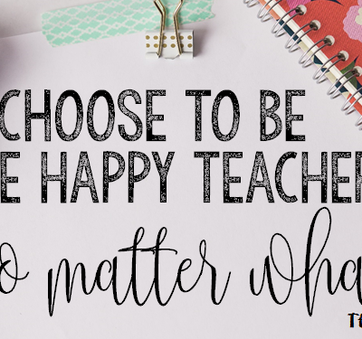 Choose To Be the Happy Teacher