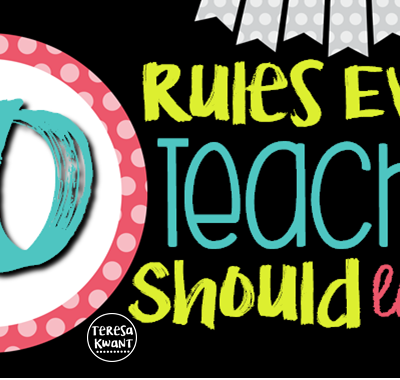 10 Rules Every Teacher Should Live By