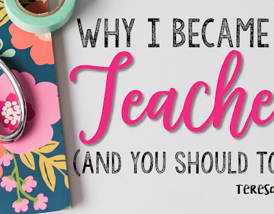 Why I Became a Teacher (and You Should Too)