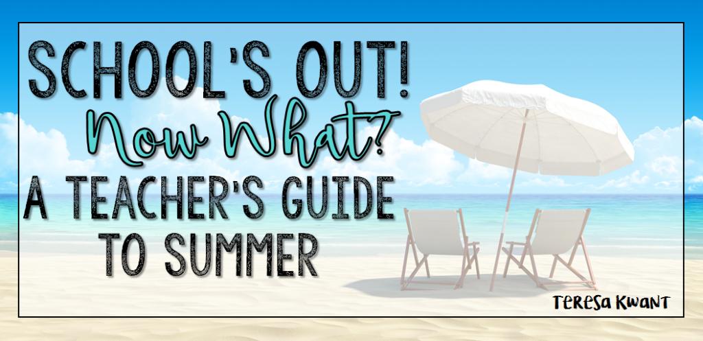 A Teacher's Guide to Summer