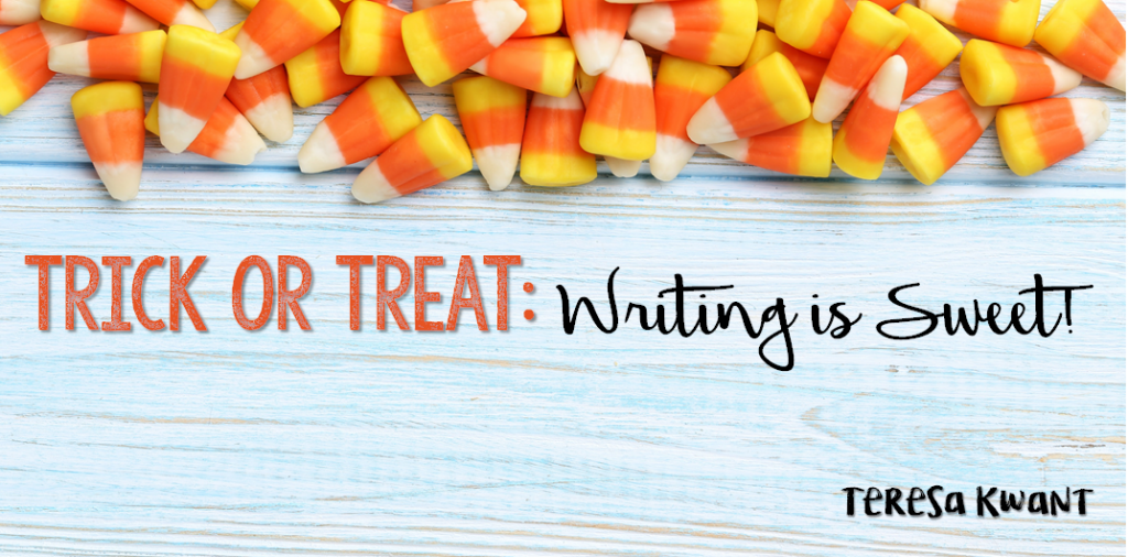 Trick or Treat: Writing is Sweet!