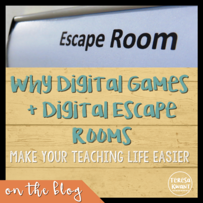 Why Digital Games + Digital Escape Rooms Make Your Teacher Life Easier